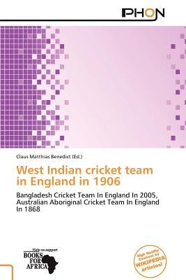 West Indian Cricket Team in England in 1906 (Paperback): Claus Matthias Benedict