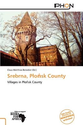 Srebrna, P O Sk County (Paperback): Claus Matthias Benedict