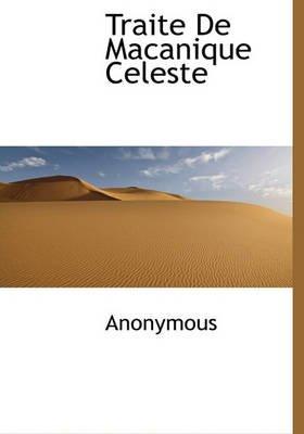 Traite de Macanique Celeste (English, French, Hardcover): Anonymous