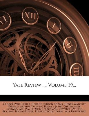 Yale Review ..., Volume 19... (Paperback): George Park Fisher