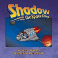 Shadow the Space Dog (Paperback): Cap't Alex