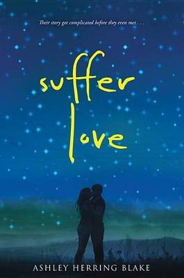 Suffer Love (Hardcover): Ashley Herring Blake