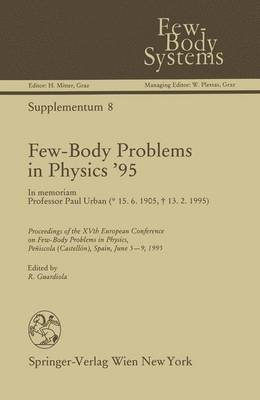 Few-Body Problems in Physics '95 - In Memoriam Professor Paul Urban (Hardcover): Rafael Guardiola