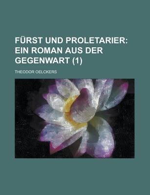 Furst Und Proletarier (1) (English, French, German, Paperback): Theodor Oelckers