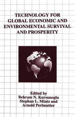 Technology for Global Economic and Environmental Survival and Prosperity (Paperback, Softcover reprint of the original 1st ed....