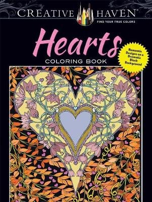 Creative Haven Hearts Coloring Book - Romantic Designs on a Dramatic Black Background (Paperback): Lindsey Boylan