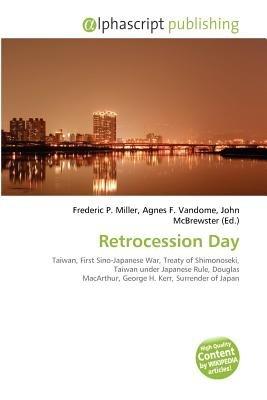 Retrocession Day (Paperback): Frederic P. Miller, Agnes F. Vandome, John McBrewster