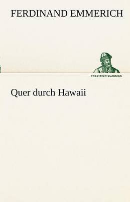Quer Durch Hawaii (German, Paperback): Ferdinand Emmerich