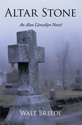 Altar Stone - An Alan Llewellyn Novel (Electronic book text): Walt Breede