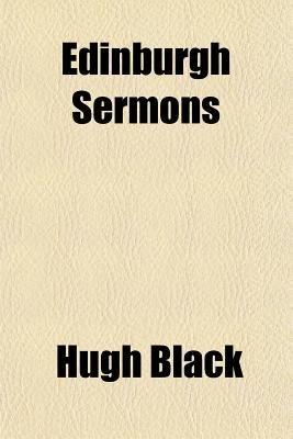 Edinburgh Sermons (Paperback): Hugh Black