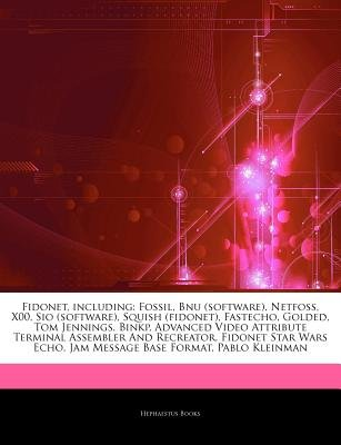 Articles on Fidonet, Including - Fossil, Bnu (Software), Netfoss, X00, Sio (Software), Squish (Fidonet), Fastecho, Golded, Tom...
