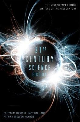 21st Century Science Fiction (Paperback): David G. Hartwell, Patrick Nielsen Hayden