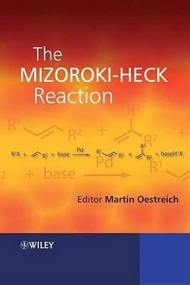The Mizoroki-Heck Reaction (Electronic book text): Martin Oestreich