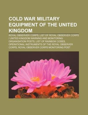 Cold War Military Equipment of the United Kingdom - Royal Observer Corps (Paperback): Source Wikipedia