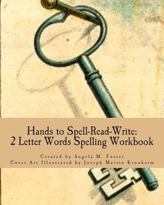 Hands to Spell-Read-Write - 2 Letter Words Spelling Workbook (Paperback): Angela M. Foster