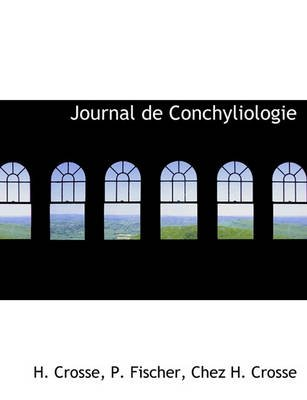 Journal de Conchyliologie (English, French, Paperback): H. Crosse, P. Fischer