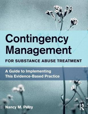 Contingency Management for Substance Abuse Treatment: A Guide to Implementing This Evidence-Based Practice (Electronic book...