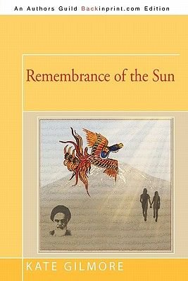 Remembrance of the Sun (Paperback): Kate Gilmore
