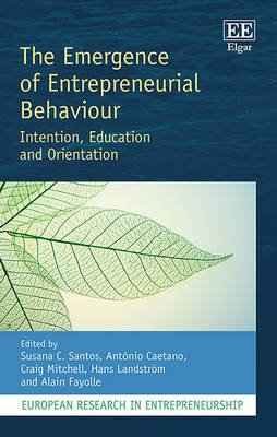 The Emergence of Entrepreneurial Behaviour - Intention, Education and Orientation (Hardcover): Craig Mitchell, Hans Landstrom,...