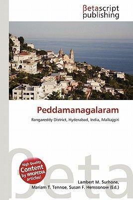 Peddamanagalaram (Paperback): Lambert M. Surhone, Mariam T. Tennoe, Susan F. Henssonow
