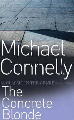 The Concrete Blonde (Paperback, Reissue): Michael Connelly