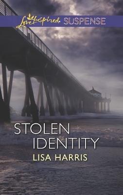 Stolen Identity (Paperback): Lisa Harris