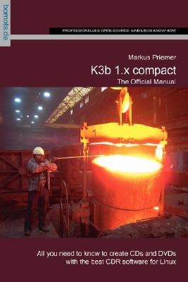 K3b 1.X Compact (Paperback): Markus Priemer
