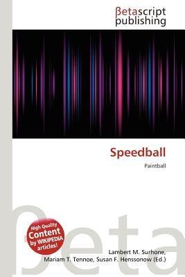 Speedball (Paperback): Lambert M. Surhone, Mariam T. Tennoe, Susan F. Henssonow