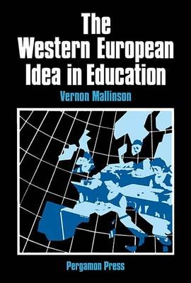 Western European Idea in Education (Electronic book text): V Mallinson