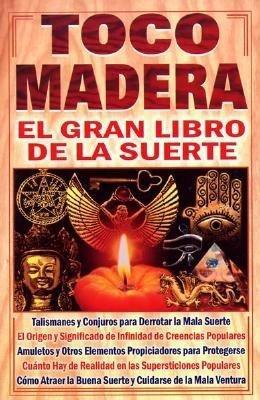 Toco Madera - El Gran Libro de la Suerte (Spanish, Paperback): Diego Mileno