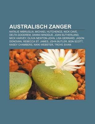 Australisch Zanger - Natalie Imbruglia, Michael Hutchence, Nick Cave, Delta Goodrem, Dannii Minogue, Joan Sutherland, Mick...