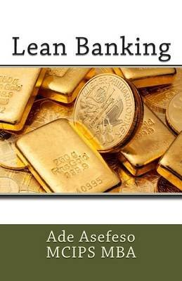 Lean Banking (Paperback): Ade Asefeso MCIPS MBA