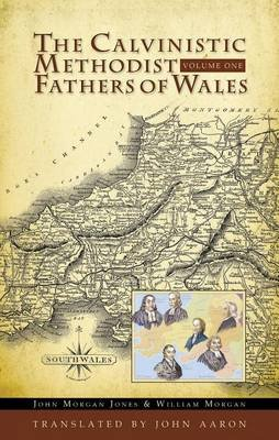 The Calvinistic Methodist Fathers of Wales (Book): J. Morgan Jones