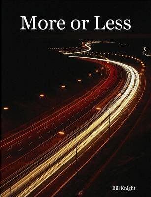 More or Less (Paperback): Bill Knight