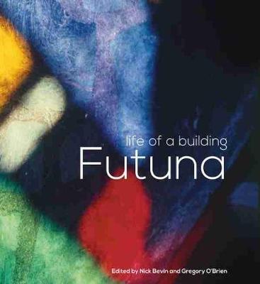 Futuna - Life of a Building (Hardcover): Gregory O'Brien