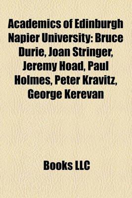 Academics of Edinburgh Napier University - Bruce Durie, Joan Stringer, Jeremy Hoad, Paul Holmes, Peter Kravitz, George Kerevan...