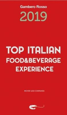 Top Italian Food & Beverage Experience 2019 (Paperback): Gambero Rosso