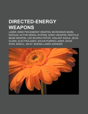 Directed-Energy Weapons - Laser, Directed-Energy Weapon, Microwave Burn, Raygun, Active Denial System, Sonic Weapon, Particle...