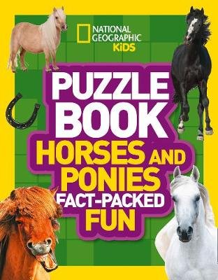 Puzzle Book Horses and Ponies - Brain-Tickling Quizzes, Sudokus, Crosswords and Wordsearches (Paperback): National Geographic...