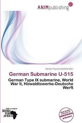 German Submarine U-515 (Paperback): Norton Fausto Garfield