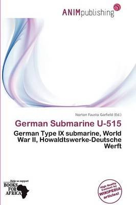 German Submarine U-515 (Paperback): Norton Fausto Garfield