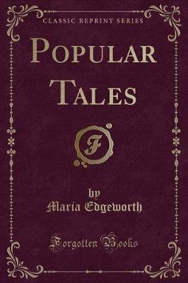 Popular Tales (Classic Reprint) (Paperback): Maria Edgeworth