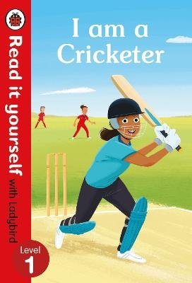 I am a Cricketer - Read it yourself with Ladybird Level 1 (Hardcover):
