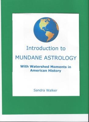 Introduction to Mundane Astrology (Electronic book text): Sandra Walker