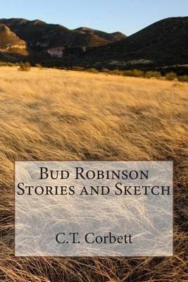Bud Robinson Stories and Sketch (Paperback): Rev C T Corbett
