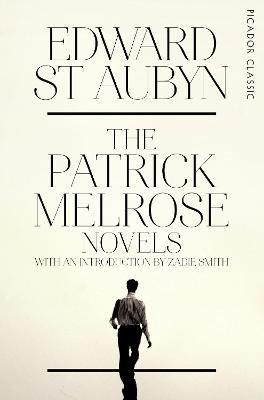 The Patrick Melrose Novels (Paperback, Main Market Ed.): Edward St.Aubyn