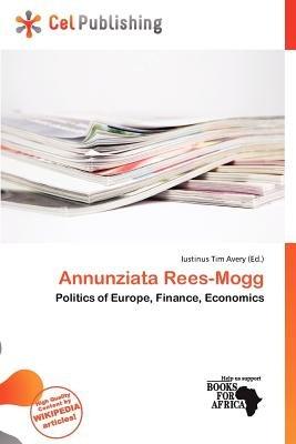 Annunziata Rees-Mogg (Paperback): Iustinus Tim Avery