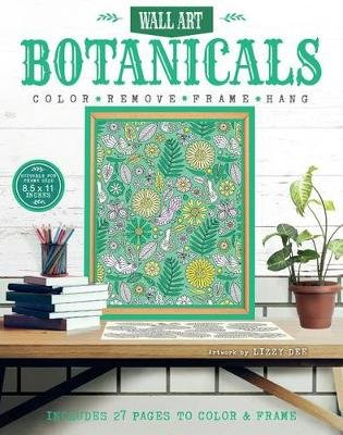 Botanicals - Includes 27 Pages to Color & Frame (Paperback): Lizzy Dee