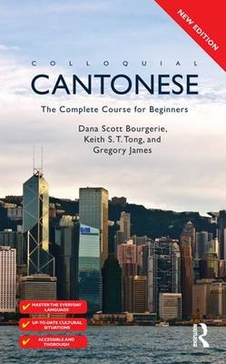 Colloquial Cantonese (eBook And MP3 Pack) - The Complete Course for Beginners (Electronic book text, 2nd New edition): Dana...