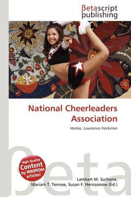 National Cheerleaders Association (Paperback): Lambert M. Surhone, Mariam T. Tennoe, Susan F. Henssonow